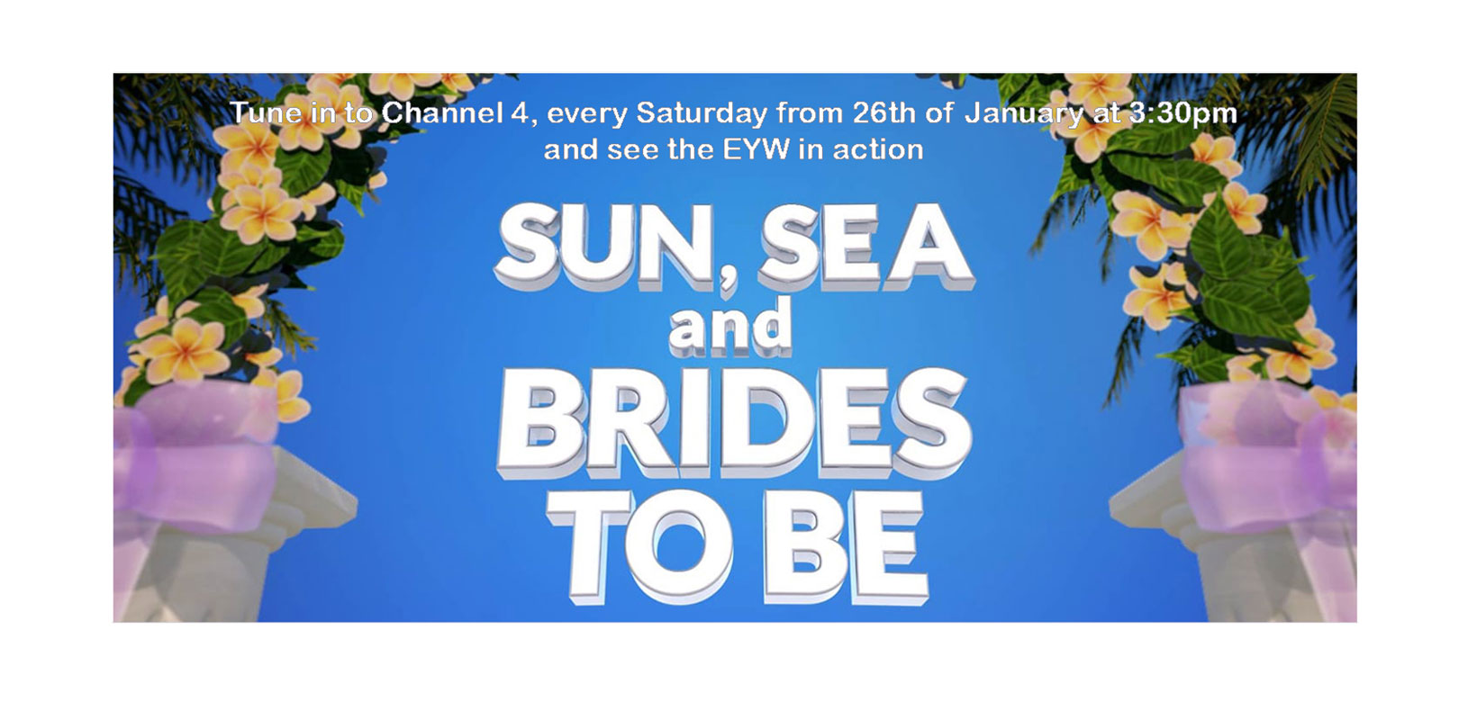 sun-see-brides-to-be-channel4-every-saturday-from-26-january